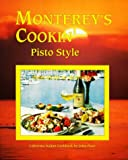 Monterey's Cookin' Pisto Style, John Pisto, 0964082802