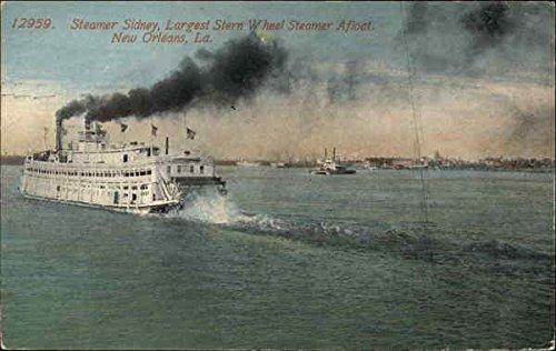 Steamer Sidney, Largest Stern Wheel Steamer Afloat New Orleans, Louisiana Original Vintage Postcard