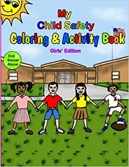 My Child Safety Coloring Activity Book Girls Edition Shnell L Swain Dave Martinez 9781505642650 Amazon Books