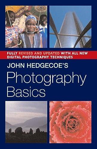 john hedgecoe s photography basics revised edition john hedgecoe rh amazon com