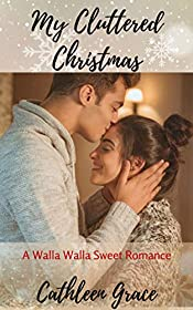 My Cluttered Christmas: A Contemporary Holiday Romance (Walla Walla Sweet Romance Book 1)
