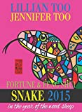 Lillian Too & Jennifer Too Fortune & Feng Shui 2015 Snake