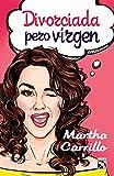 Divorciada pero virgen (Spanish Edition)