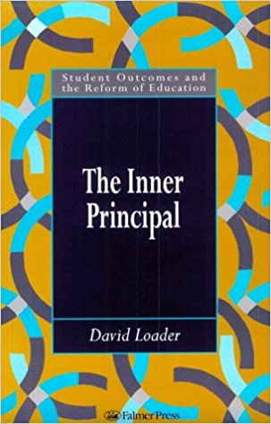 Online-Hörbuch-Verleih herunterladen The Inner Principal (Student Outcomes and the Reform of Education) by David Loader B000FBFJ5K PDF FB2 iBook