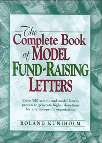 the complete book of model fundraising letters roland kuniholm