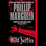 Wild Justice | Phillip Margolin