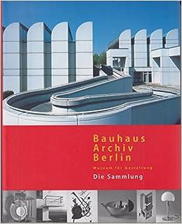 Bauhaus Archiv Berlin Museum Für Gestaltungdie Sammlung Amazonde