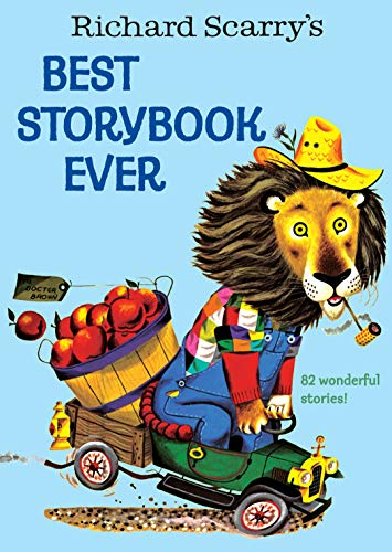 Richard Scarry's Best Storybook Ever (First The Worst Second The Best Rhyme)