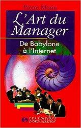 L'Art du Manager : De Babylone à l'Internet