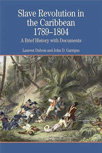 Slave Revolution in the Caribbean, 1789-1804: A Brief History with Documents (Bedford Series in History and Culture)