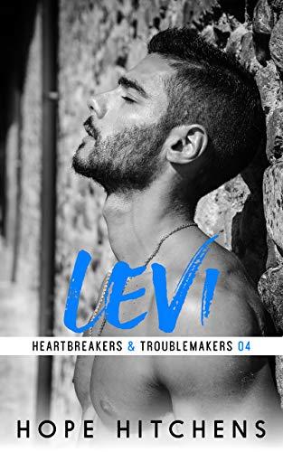 (Levi (Heartbreakers & Troublemakers Book 4))
