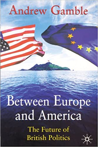 Book Between Europe and America: The Future of British Politics
