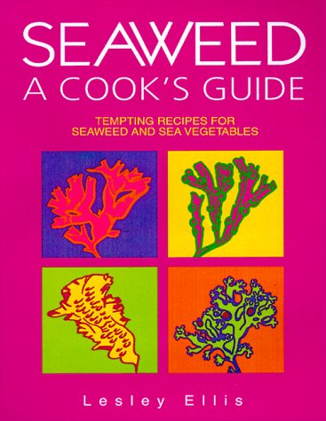 Seaweed A Cook's Guide ()