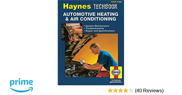 haynes automotive heating and air conditioning systems manual rh amazon com Electric Automotive Air Conditioning Automotive Audio
