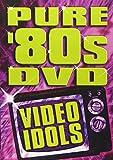 Pure '80s DVD: Video Idols [Import]