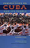 Cuba and Its People - Perspectives, Braun, Theodore A., 0377003263
