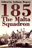 Front cover for the book 185: The Malta Squadron by Anthony Rogers