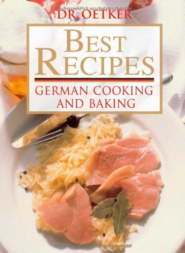 Best Recipes: German Cooking And Baking by Dr. Oetker