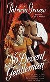No Decent Gentleman, Patricia Grasso, 0440224349
