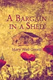 A Bargain in a Shed, Mary Wood Gossett, 1604746602