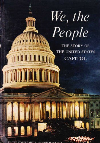 We The People  The Story Of The United States Capitol