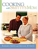 Cooking with Smitty's Mom, Barbara Smith and Michael W. Smith, 0785269185