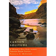 Canyon Solitude: A Woman's Solo River Journey Through Grand Canyon