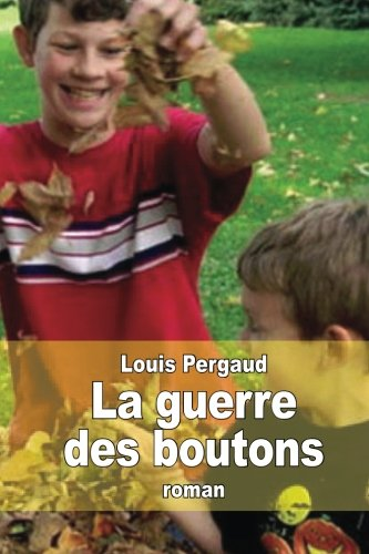 Download La guerre des boutons: Le roman de ma douzième année (French Edition) ebook