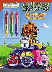 All Around Trucktown [With 3 Double-Sided Crayons] (John Scieszka's Trucktown)
