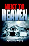 Next to Heaven, Jeanette White, 1599262665
