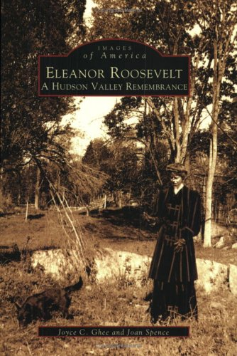 Download Eleanor Roosevelt: A Hudson Valley Remembrance (NY) (Images of America) pdf