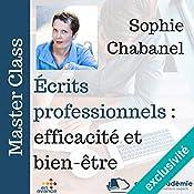 Ecrits professionnels : efficacité et bien être (Master Class) | Sophie Chabanel