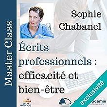 Ecrits professionnels : efficacité et bien être | Livre audio Auteur(s) : Sophie Chabanel Narrateur(s) : Sophie Chabanel