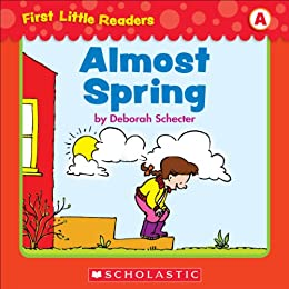 First Little Readers: Almost Spring (Level A) by [Schecter, Deborah]