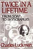 Twice in a Lifetime: From Soaps to Skyscrapers