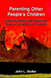 img - for Parenting Other People's Children: Understanding and Repairing Reactive Attachment Disorder book / textbook / text book
