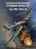 Typhoon Wings of 2nd TAF, 1943-45, Chris Thomas, 1846039738