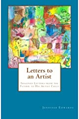 Letters to an Artist: Imagined Letters from the Father to His Artist Child Paperback