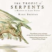 Tropic of Serpents: Memoir by Lady Trent, Book 2 | Marie Brennan