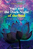 Yoga and the Dark Night of the Soul: The Soul's Journey to Sacred Love