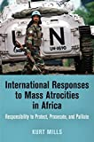 img - for International Responses to Mass Atrocities in Africa (Pennsylvania Studies in Human Rights) by Kurt Mills (2015-09-18) book / textbook / text book