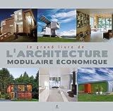 Image de Le grand livre de l'architecture modulaire économique