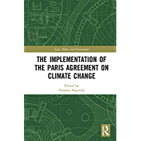 The Implementation of the Paris Agreement on Climate Change (Law, Ethics and Governance)
