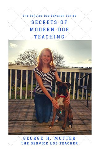 Secrets of Modern Dog Teaching: Tips and Tricks for Novice to Master