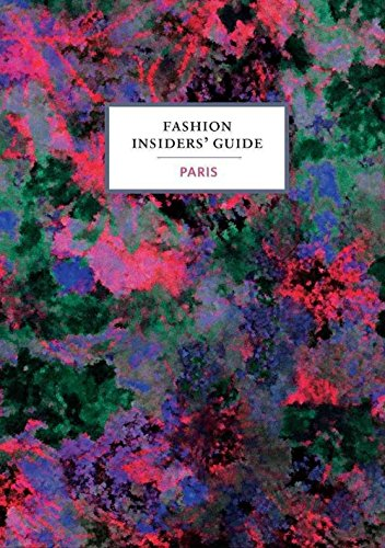 Image of The Fashion Insider's Guide to Paris
