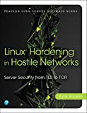 img - for Linux Hardening in Hostile Networks: Server Security from TLS to Tor (Pearson Open Source Software Development Series) book / textbook / text book