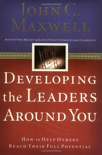 Download Developing the Leaders Around You: How to Help Others Reach Their Full Potential pdf epub