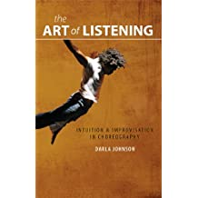 The Art of Listening: Intuition & Improvisation in Choreography