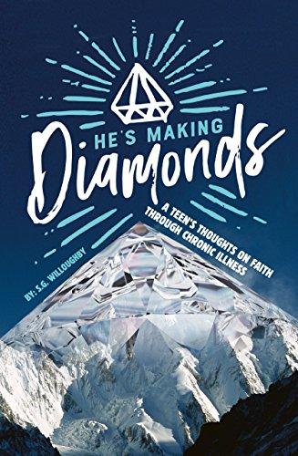 Hes Making Diamonds A Teens Thoughts On Faith Through Chronic