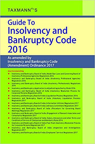 Guide to Insolvency and Bankruptcy Code 2016 (2018 Edition)